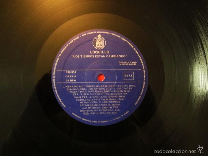 Discos de vinilo: LOQUILLO - LOS TIEMPOS ESTAN CAMBIANDO - VINILO ORIGINAL EDICION HISPAVOX 1985 - Foto 8 - 56556261