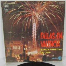 Discos de vinilo: BANDA PRIMITIVA DE LIRIA - FALLAS EN VALENCIA - LP - REGAL 1971. Lote 56571588