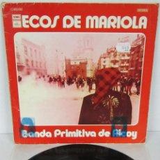 Discos de vinilo: BANDA PRIMITIVA DE ALCOY - ECOS DE MARIOLA - LP - REGAL 1975. Lote 56571607