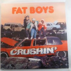 Discos de vinilo: LP FAT BOYS. CRUSHIN´. Lote 56585595