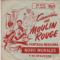 Discos de vinilo: NORO MORALES THE SONG FROM MOULIN ROUGE SPANISH 45 1958 LATIN JAZZ MAMBO. Lote 56595475