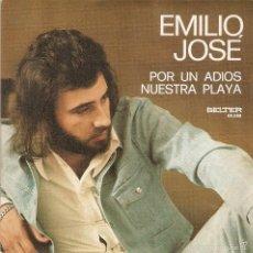 Discos de vinilo: VENDO SINGLE DE EMILIO JOSÉ, POR UN ADIOS, (MAS INFORMACIÓN EN EL INTERIOR).. Lote 56601111