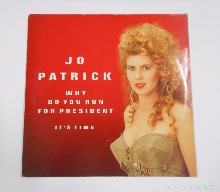 JO PATRICK. WHY DO YOU RUN FOR PRESIDENT. IT'S TIME. TDKDA11 (Música - Discos de Vinilo - Maxi Singles - Cantautores Extranjeros)