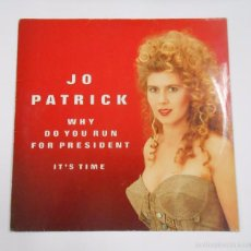 Discos de vinilo: JO PATRICK. WHY DO YOU RUN FOR PRESIDENT. IT'S TIME. TDKDA11. Lote 56631310