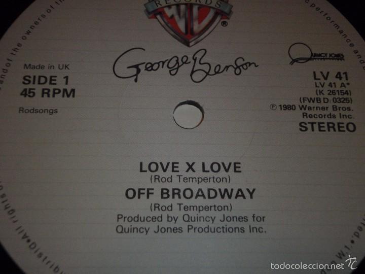 Discos de vinilo: GEORGE BENSON ( LOVE x LOVE - OFF BROADWAY 2 VERSIONES ) ENGLAND-1978 MAXI45 WARNER BROS - Foto 3 - 56659735