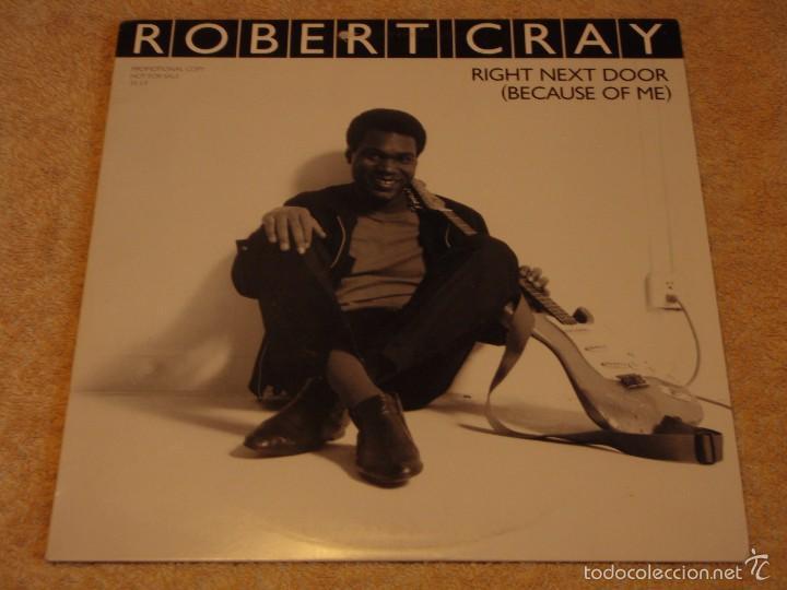 ROBERT CRAY ( RIGHT NEXT DOOR(BECAUSE OF ME) 2 VERSIONES ) NEW YORK-USA 1986 MAXI33 MERCURY (Música - Discos de Vinilo - Maxi Singles - Jazz, Jazz-Rock, Blues y R&B)