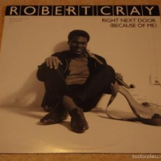 Discos de vinilo: ROBERT CRAY ( RIGHT NEXT DOOR(BECAUSE OF ME) 2 VERSIONES ) NEW YORK-USA 1986 MAXI33 MERCURY. Lote 56671675