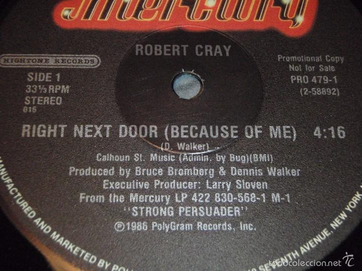 Discos de vinilo: ROBERT CRAY ( RIGHT NEXT DOOR(BECAUSE OF ME) 2 VERSIONES ) NEW YORK-USA 1986 MAXI33 MERCURY - Foto 4 - 56671675
