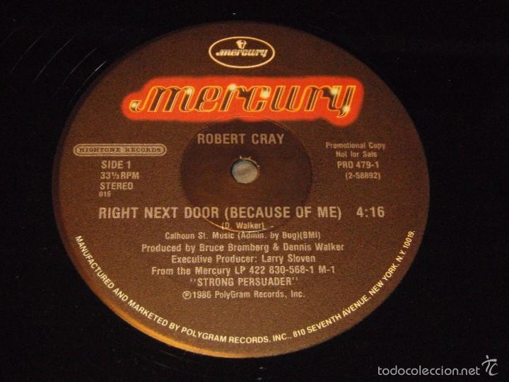 Discos de vinilo: ROBERT CRAY ( RIGHT NEXT DOOR(BECAUSE OF ME) 2 VERSIONES ) NEW YORK-USA 1986 MAXI33 MERCURY - Foto 5 - 56671675