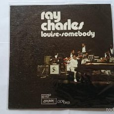 Discos de vinilo: RAY CHARLES - LOUISE / SOMEBODY (1974). Lote 56697661