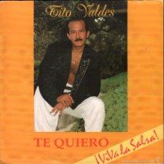 Discos de vinilo: TITO VALDES - TE QUIERO / PREGUNTA POR AHI - SINGLE DE 1991 RF-653 , BUEN ESTADO. Lote 56708390