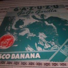 Discos de vinilo: GAZUZU GO GO GORILLA. Lote 56716693