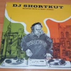 Discos de vinil: LP DISCO VINILO DJ SHORTKUT BLUNTED WITH A BEAT JUNKIE. Lote 56723422