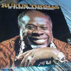 Discos de vinilo: RUFUS THOMAS - IF THERE WERE NO MUSIC (LP, ALBUM) 1977 SPAIN . Lote 56727865