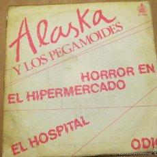 Discos de vinilo: ALASKA Y LOS PEGAMOIDES EP HISPAVOX 1982 HORROR EN EL HIPERMERCADO/ EL HOSPITAL/ ODIO SIN POSTER. Lote 56739278