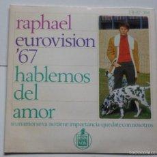 Discos de vinil: RAPHAEL,HABLEMOS DEL AMOR DEL 67. Lote 56741033