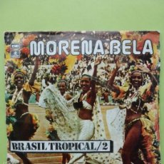 Discos de vinilo: BRASIL TROPICAL/2 - MORENA BELA - BOSSA - TROPICALIA - RITMO LATINO. Lote 56753049