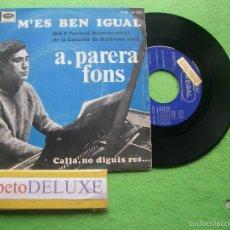 Discos de vinilo: A.PARERA FONS M'ES BEN IGUAL SINGLE SPAIN 1968 PDELUXE. Lote 56818849