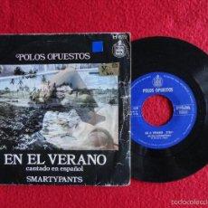 Dischi in vinile: POLOS OPUESTOS - EN EL VERANO / SMARTYPANTS // SINGLE // SPAIN // 1970 // PORTADA COMERCIAL. Lote 56819493