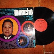 Discos de vinilo: MONCHO EL GITANO DEL BOLERO LP VINILO DEL AÑO 1969 CONTIENE 11 TEMAS. Lote 56825033