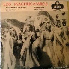 Discos de vinilo: LOS MACHUCAMBOS. LA CANCION DE ORFEO/ FELICIDAD/ LA BAMBA/ MACONGO. DECCA, SPAIN 1959 EP. Lote 56826716