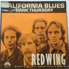 Discos de vinilo: REDWING - CALIFORNIA BLUES / DARK THURSDAY (1971). Lote 56827064