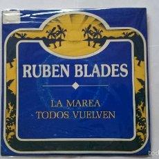 Discos de vinilo: RUBEN BLADES - LA MAREA / TODOS VUELVEN (PROMO 1989). Lote 56828921
