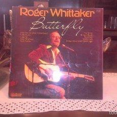 Discos de vinilo: ROGER WHITTAKER BUTTERFLY. Lote 56877056