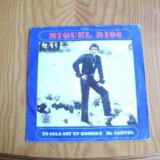 Discos de vinilo: MIGUEL RIOS SOY UN HOMBRE ....SINGLE.. Lote 56818815