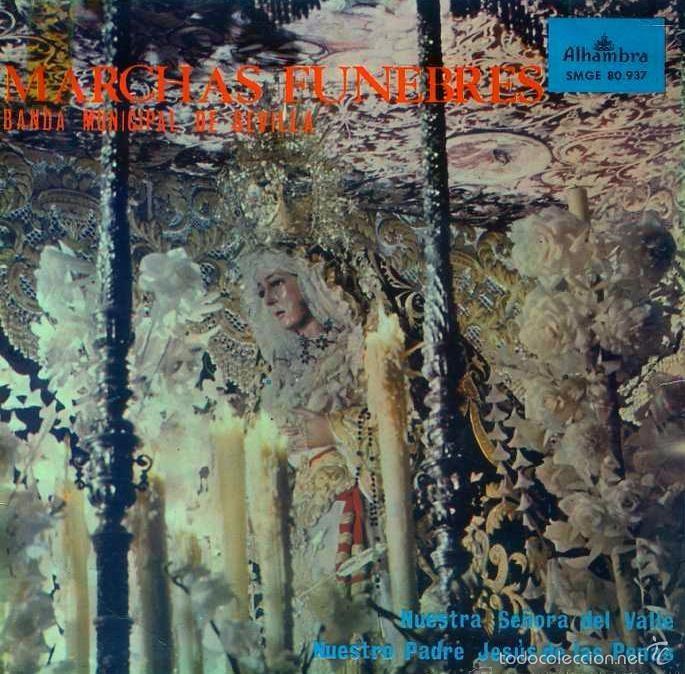 BANDA MUNICIPAL DE SEVILLA - MARCHAS FÚNEBRES - NUESTRA SEÑORA DEL VALLE - 1965 (Música - Discos de Vinilo - EPs - Otros estilos)