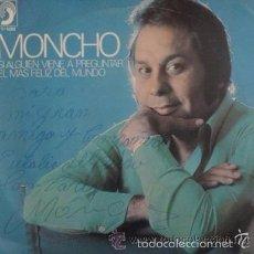 Discos de vinilo: MONCHO - SI ALGUIEN VIENE A PREGUNTAR / EL MAS FELIZ DEL MUNDO / SINGLE DISCOPHON DE 1975 RF-691. Lote 56864282