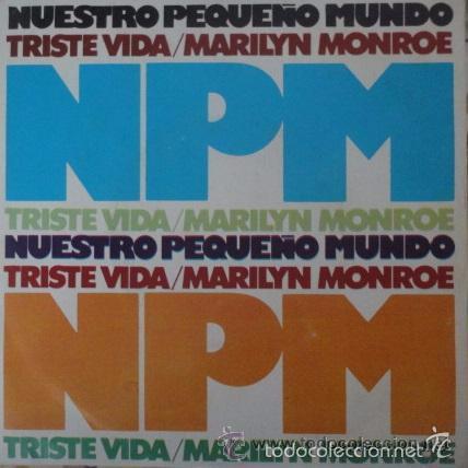 NUESTRO PEQUEÑO MUNDO - TRISTE VIDA - MARILYN MONROE - SINGLE DE 1973 , MOVIE PLAY , RF-715 (Música - Discos - Singles Vinilo - Grupos Españoles de los 70 y 80)