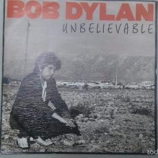 Discos de vinilo: DISCO SINGLE BOB DYLAN (UNBELIEVABLE) CBS 1990. Lote 56941563