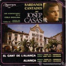 Discos de vinilo: COBLA BADALONA, SARDANES CANTADES PER JOSEP CASAS - EL CANT DE L'ALIANÇA - SINGLE OLYMPO. Lote 56948195