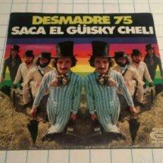 Discos de vinilo: DISCO VINILO DESMADRE 75. SACA EL GÜISKY CHELI. VINILO.. Lote 56805048