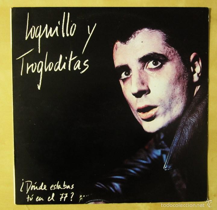 Loquillo Y Trogloditas Donde Estabas Tu En El 77 Vinilo Primera Edicion 1984 Dro Tres Cipreses