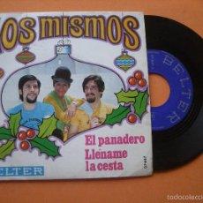 Discos de vinilo: LOS MISMOS EL PANADERO/LLENAME LA CESTA SINGLE 1969 BELTER EXCELENTE ESTADO PEPETO. Lote 56981760