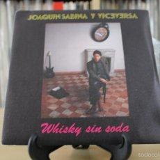 Discos de vinilo: JOAQUIN SABINA -SG- WHISKY SIN SODA 80'S SPAIN PROMO. Lote 56991354
