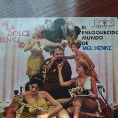 Discos de vinilo: MEL HENKE-LA DOLCE HENKE-EL ENLOQUECIDO MUNDO DE MEL HENKE-ABRE LA PUERTA RICARDO+3-RARO EP. Lote 56992962