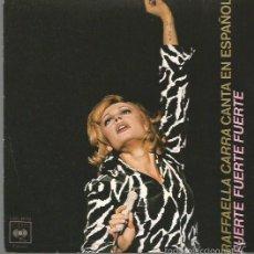 Discos de vinilo: RAFAELLA CARRA CANTA EN ESPAÑOL SINGLE SELLO CBS AÑO 1976 EDITADO EN ESPAÑA . Lote 56997001