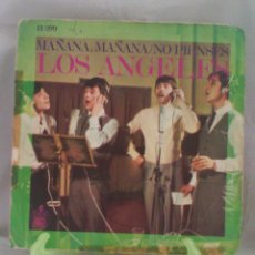 Discos de vinilo: LOS ANGELES ?– MAÑANA, MAÑANA / NO PIENSES. Lote 56997328