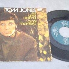 Discos de vinilo: TOM JONES - ES UNA DAMA / A MI MANERA. Lote 57013304