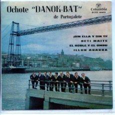 Discos de vinilo: REGIONAL - OCHOTE DANOK-BAT DE PORTUGALETE / ¡SIN ELLA Y SIN TI! + 3 (EP 1964). Lote 57019178