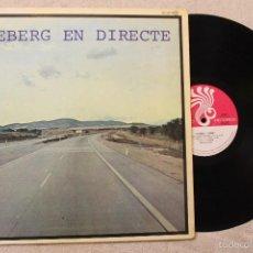 Discos de vinilo: ICEBERG EN DIRECTE LP VINILO MADE IN SPAIN 1978. Lote 122268282