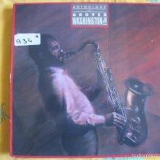 Discos de vinilo: LP - GROVER WASHINGTON JR. - ANTHOLOGY - GERMANY, ELEKTRA RECORDS 1985). Lote 57043166