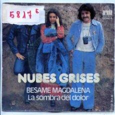 Discos de vinil: NUBES GRISES / BESAME MAGDALENA / LA SOMBRA DEL DOLOR (SINGLE 1974). Lote 57060773