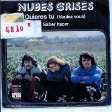 Discos de vinil: NUBES GRISES / QUIERES TU / SABER HACER (SINGLE 1974). Lote 57060828