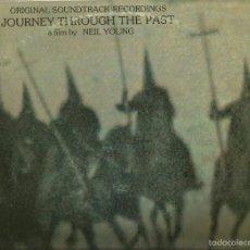 Discos de vinilo: LP JOURNEY THROUGH THE PAST ( NEIL YOUNG, CROSBY STILLS NASH & YOUNG , BUFFALO SPRINGFIELD ,. Lote 57072813