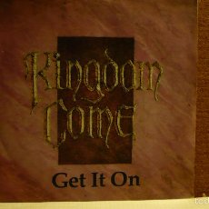 Discos de vinilo: KINGDON COME-GET IT ON-17. Lote 57080656