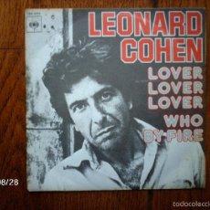 Discos de vinilo: LEONARD COHEN - LOVER, LOVER, LOVER + WHO BY FIRE. Lote 57103503